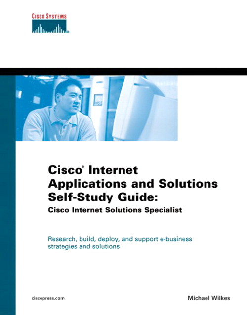 Cisco Internet Applications and Solutions Self-Study Guide: Cisco Internet Solutions Specialist