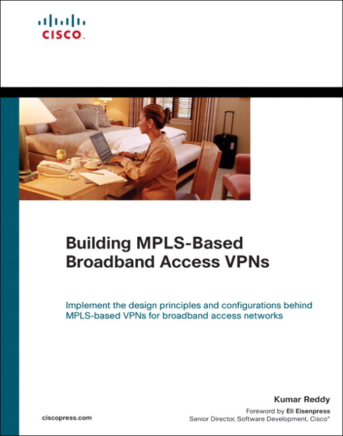Building MPLS-Based Broadband Access VPNs