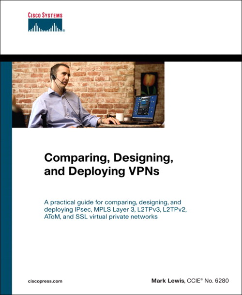 Comparing, Designing, and Deploying VPNs