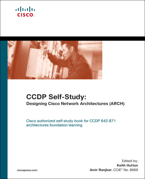 CCDP Self-Study: Designing Cisco Network Architectures (ARCH)