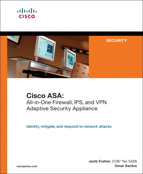 Cisco ASA: All-in-One Firewall, IPS, and VPN Adaptive Security Appliance