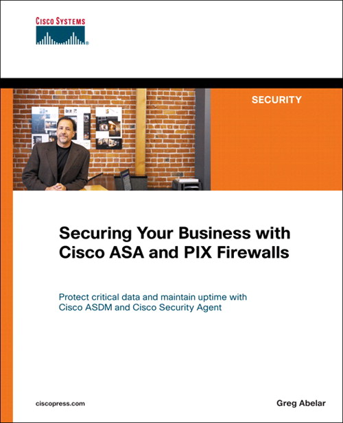 Securing Your Business with Cisco ASA and PIX Firewalls