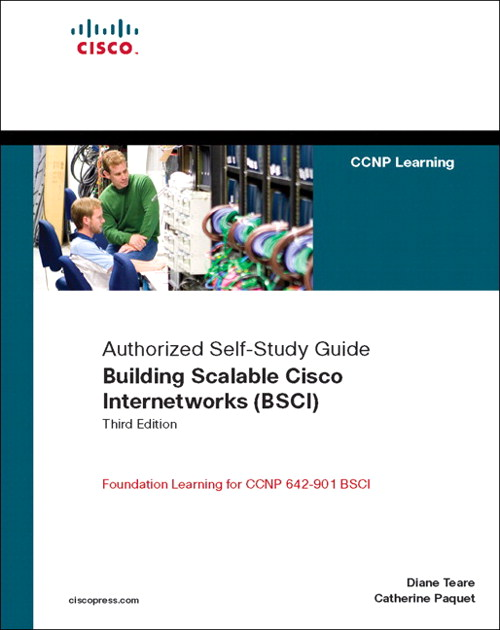 Building Scalable Cisco Internetworks (BSCI) (Authorized Self-Study Guide)