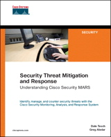 Security Threat Mitigation and Response: Understanding Cisco Security MARS