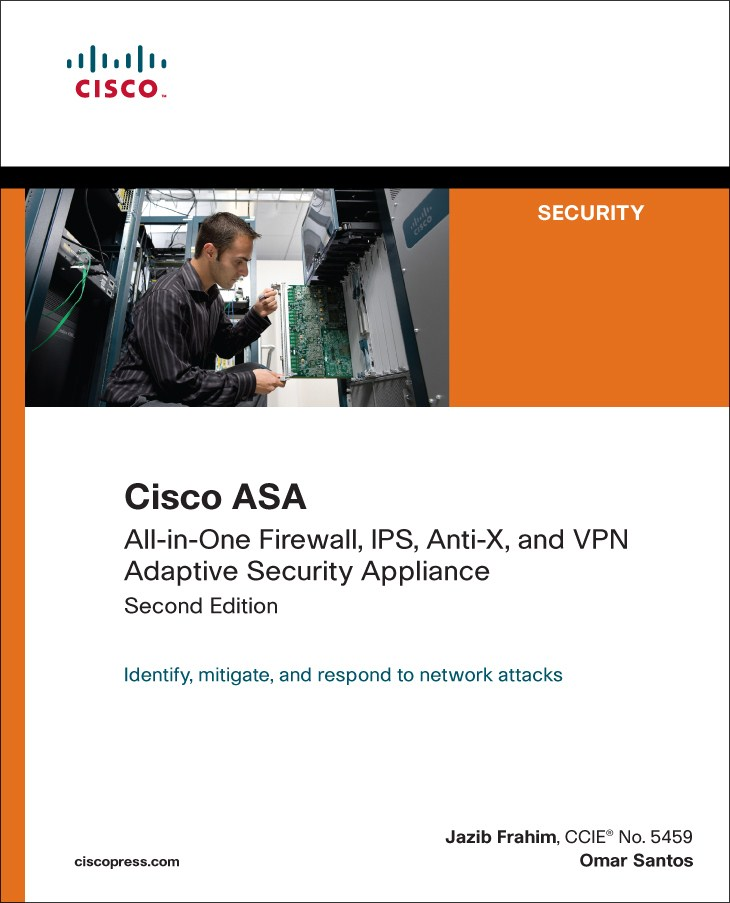 Cisco ASA: All-in-One Firewall, IPS, Anti-X, and VPN Adaptive Security Appliance