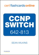 CCNP SWITCH 642-813 Cert Flash Cards Online