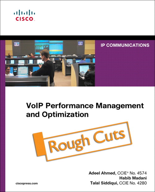 VoIP Performance Management and Optimization, Rough Cuts