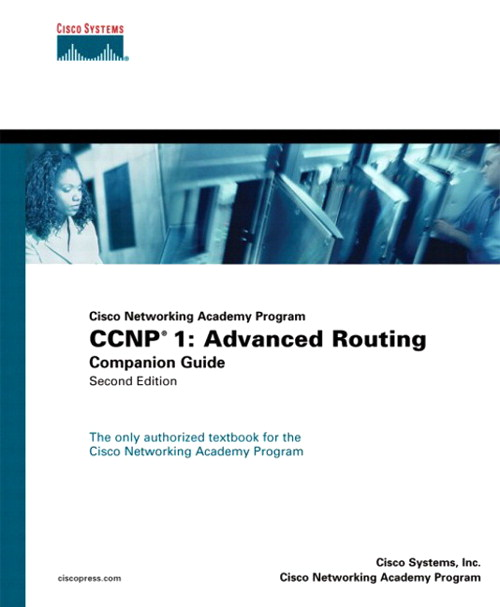 CCNP 1: Advanced Routing Companion Guide (Cisco Networking Academy Program)