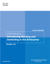CCNA Discovery Course Booklet: Introducing Routing and Switching in the Enterprise, Version 4.0