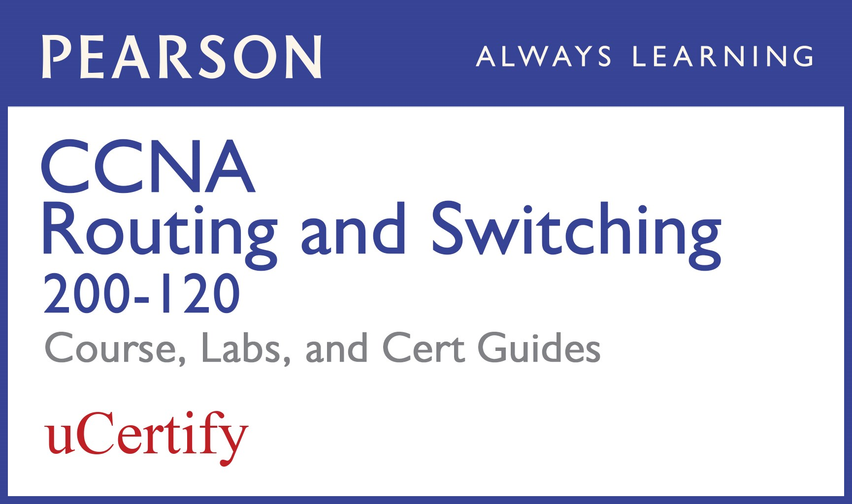 CCNA R&S 200-120 Library Pearson uCertify Course, Network Simulator, and Textbook Bundle