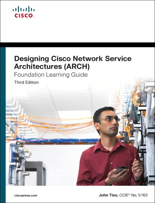 Designing Cisco Network Service Architectures (ARCH) Foundation Learning Guide: (CCDP ARCH 642-874)