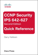 CCNP Security IPS 642-627 Quick Reference, 2nd Edition