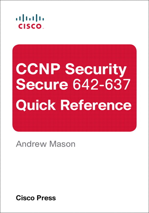 CCNP Security Secure 642-637 Quick Reference