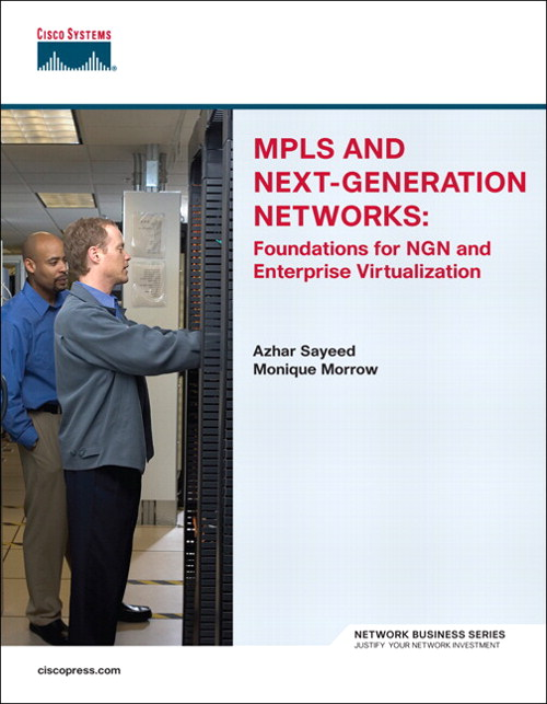 MPLS and Next-Generation Networks: Foundations for NGN and Enterprise Virtualization