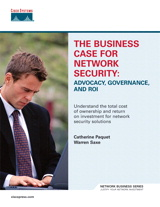 Business Case for Network Security, The: Advocacy, Governance, and ROI