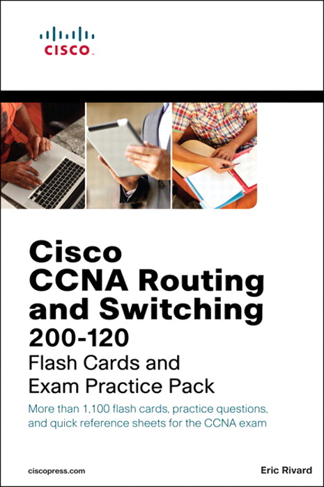 CCNA Routing and Switching 200-120 Flash Cards and Exam Practice Pack