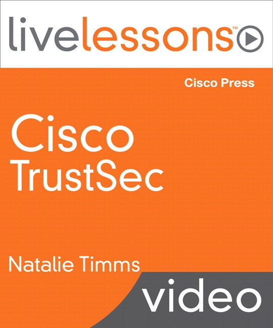 Cisco TrustSec LiveLessons