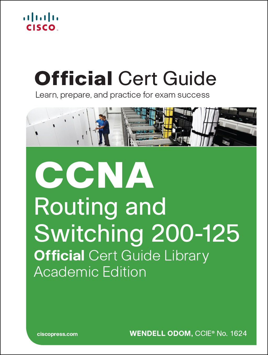 CCNA Routing and Switching 200-125 Official Cert Guide Library, Academic Edition