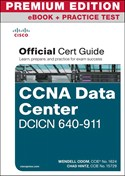 CCNA Data Center DCICN 640-911 Official Cert Guide Premium Edition eBook and Practice Test