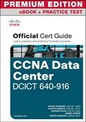Cisco CCNA Data Center DCICT 640-916 Official Cert Guide Premium Edition eBook and Practice Test