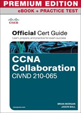 CCNA Collaboration CIVND 210-065 Official Cert Guide Premium Edition eBook and Practice Test