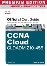 CCNA Cloud CLDADM 210-455 Official Cert Guide Premium Edition eBook and Practice Test
