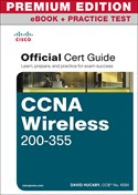 >CCNA Wireless 200-355 Official Cert Guide Premium Edition eBook and Practice Test
