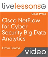 Cisco NetFlow for Cyber Security Big Data Analytics LiveLessons