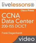 Cisco CCNA Data Center DCICT 200-150 LiveLessons