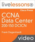 CCNA Data Center DCICN 200-155 LiveLessons