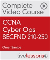 CCNA Cyber Ops SECFND 210-250 Premium Edition Complete Video Course