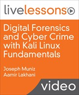 Digital Forensics and Cyber Crime with Kali Linux Fundamentals LiveLessons