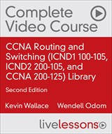 CCNA Routing and Switching (ICND1 100-105, ICND2 200-105, and CCNA 200-125) Library