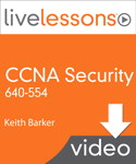 CCNA Security 640-554 LiveLessons (Video Training)