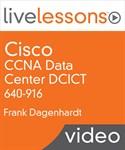 Cisco CCNA Data Center DCICT 640-916 LiveLessons