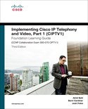 Implementing Cisco IP Telephony and Video, Part 1 (CIPTV1) Foundation Learning Guide