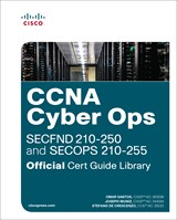 CCNA Cyber Ops (SECFND 210-250 and SECOPS 210-255) Official Cert Guide Library