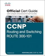 CCNP ROUTE 300-101 Official Certification Guide