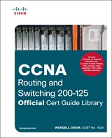 Cisco CCNA Routing and Switching 200-125 Official Cert Guide Library